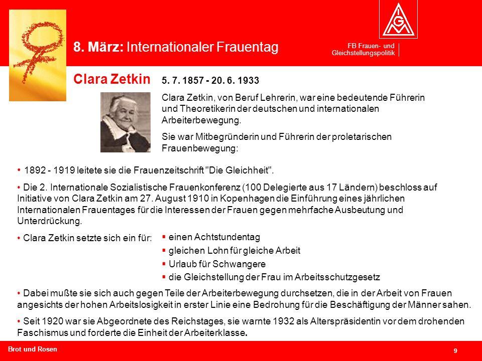 FB Frauen- und Gleichstellungspolitik 9 Branchen und Regionen hier eingeben 5. 7. 1857 - 20. 6. 1933 Clara Zetkin, von Beruf Lehrerin, war eine bedeut