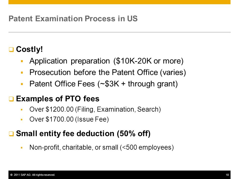 ©2011 SAP AG. All rights reserved.10 Patent Examination Process in US Costly.