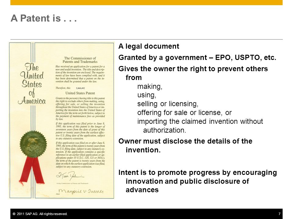©2011 SAP AG. All rights reserved.7 A Patent is...