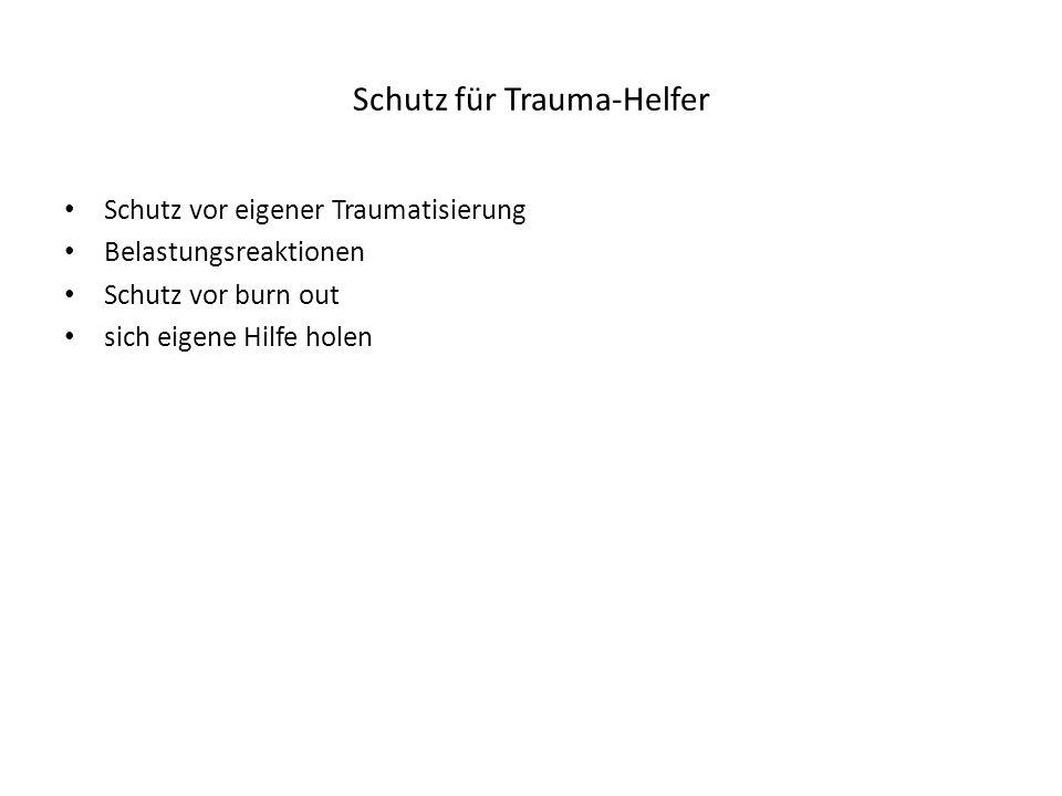 Schutz für Trauma-Helfer Schutz vor eigener Traumatisierung Belastungsreaktionen Schutz vor burn out sich eigene Hilfe holen