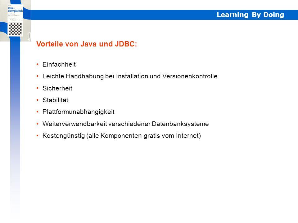 Learning By Doing Buch S. 665 Die Datebank-Applikation DbEx2.java mit der zugehörigen Klasse DbDialog.java enthält alle für die Praxis wichtigen Daten