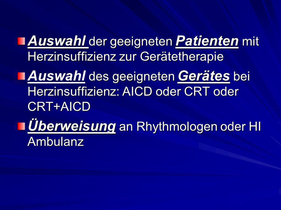 Auswahl der geeigneten Patienten mit Herzinsuffizienz zur Gerätetherapie des geeigneten Gerätes bei Herzinsuffizienz: AICD oder CRT oder CRT+AICD Ausw
