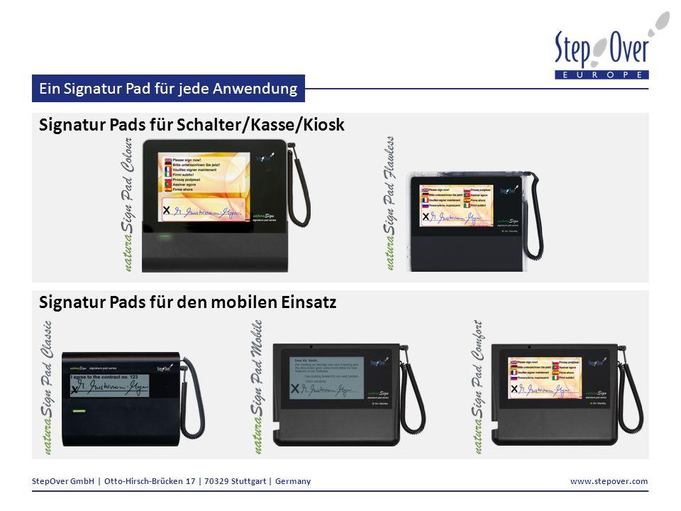 StepOver GmbH | Otto-Hirsch-Brücken 17 | 70329 Stuttgart | Germany www.stepover.com Ein Signatur Pad für jede Anwendung Signatur Pads für Schalter/Kasse/Kiosk Signatur Pads für den mobilen Einsatz