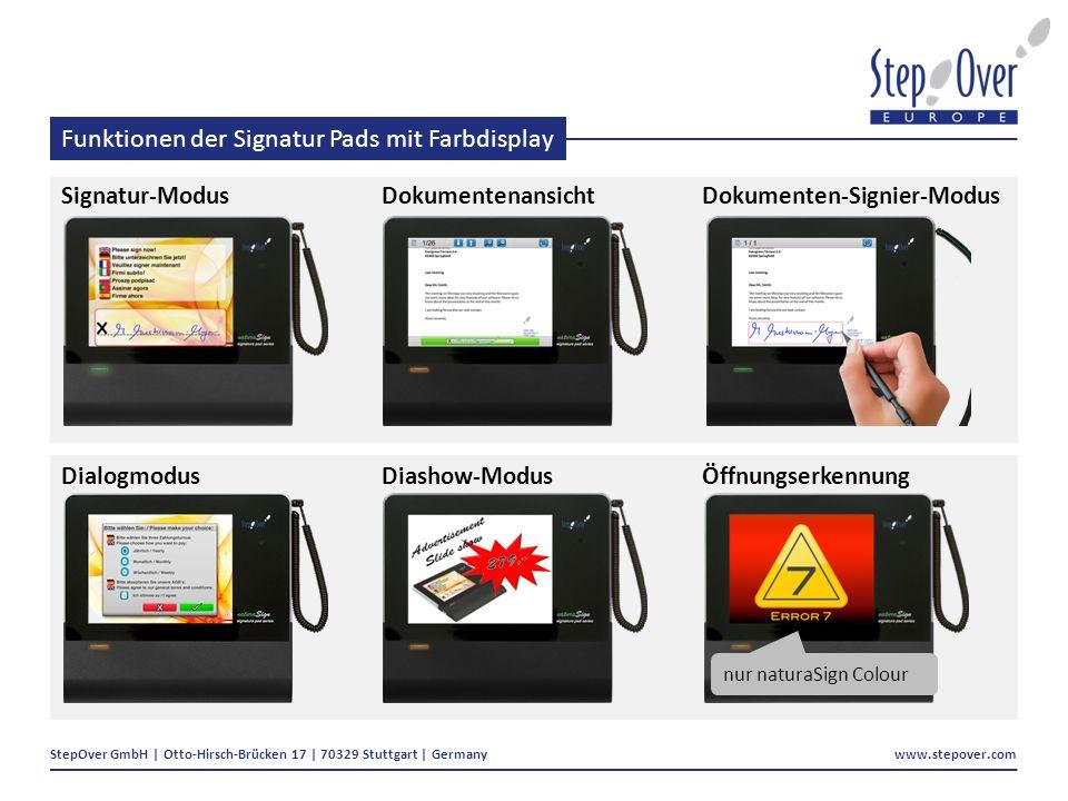 StepOver GmbH | Otto-Hirsch-Brücken 17 | 70329 Stuttgart | Germany www.stepover.com Funktionen der Signatur Pads mit Farbdisplay Signatur-ModusDokumentenansichtDokumenten-Signier-Modus DialogmodusDiashow-ModusÖffnungserkennung nur naturaSign Colour