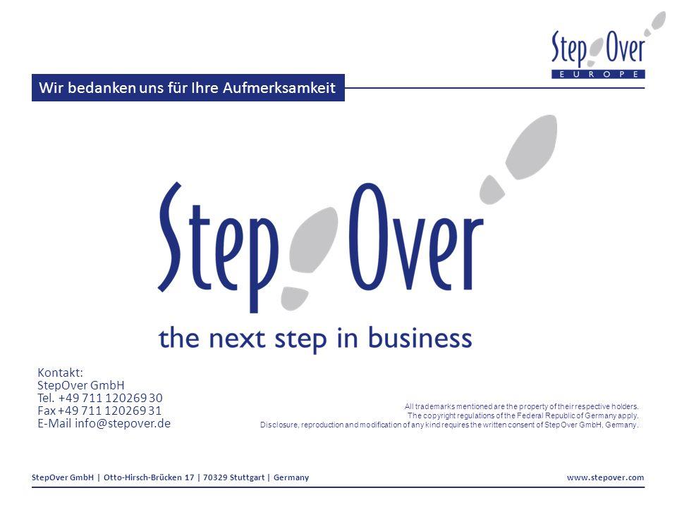StepOver GmbH | Otto-Hirsch-Brücken 17 | 70329 Stuttgart | Germany www.stepover.com Wir bedanken uns für Ihre Aufmerksamkeit All trademarks mentioned are the property of their respective holders.