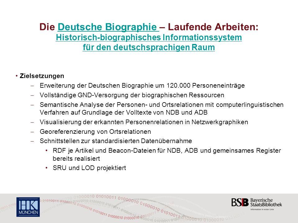 Die Deutsche Biographie – Laufende Arbeiten: Historisch-biographisches Informationssystem für den deutschsprachigen RaumDeutsche Biographie Historisch