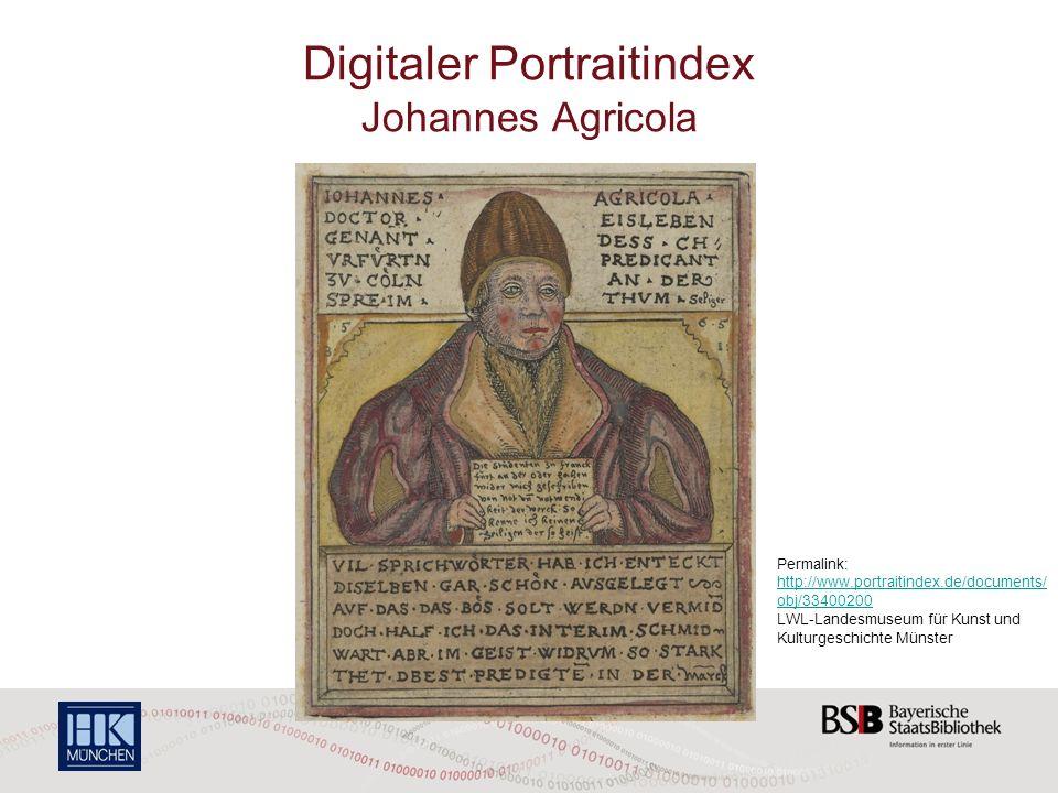 Digitaler Portraitindex Johannes Agricola Permalink: http://www.portraitindex.de/documents/ obj/33400200 LWL-Landesmuseum für Kunst und Kulturgeschichte Münster http://www.portraitindex.de/documents/ obj/33400200