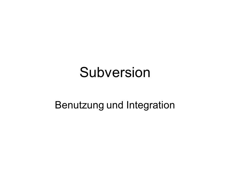 Subversion Benutzung und Integration