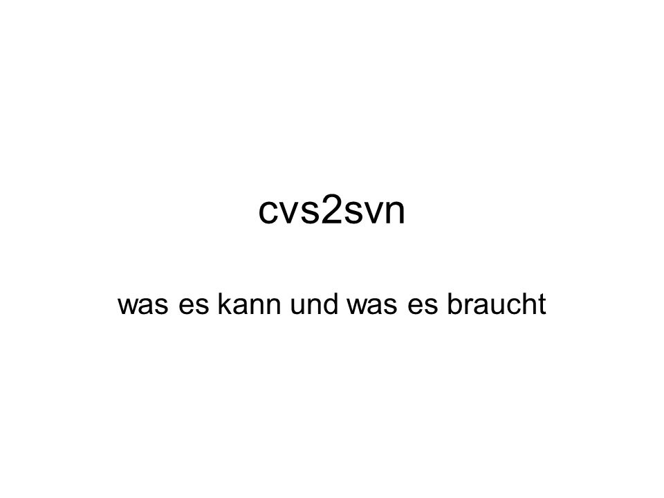 cvs2svn was es kann und was es braucht