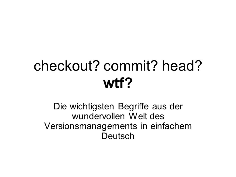 checkout.commit. head. wtf.