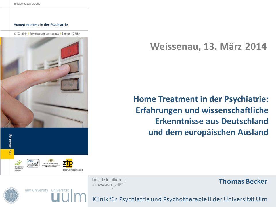 Home Treatment in der Psychiatrie: Erfahrungen und wissenschaftliche Erkenntnisse aus Deutschland und dem europäischen Ausland Thomas Becker Klinik fü
