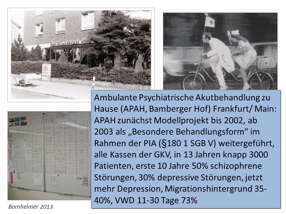 Ambulante Psychiatrische Akutbehandlung zu Hause (APAH, Bamberger Hof) Frankfurt/ Main: APAH zunächst Modellprojekt bis 2002, ab 2003 als Besondere Be