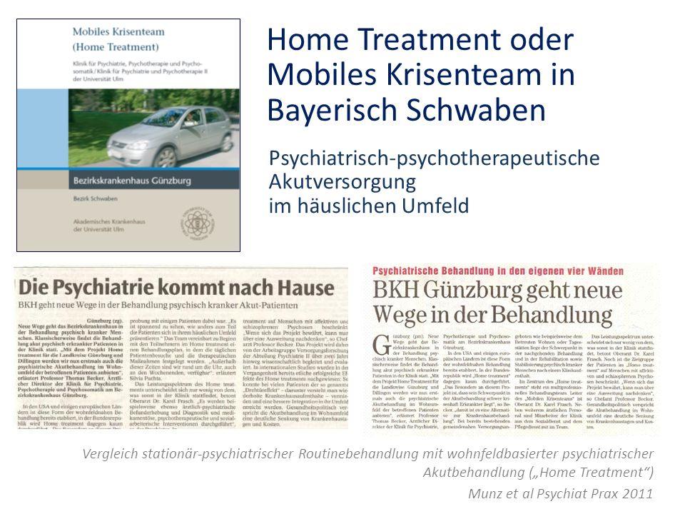 Home Treatment oder Mobiles Krisenteam in Bayerisch Schwaben Vergleich stationär-psychiatrischer Routinebehandlung mit wohnfeldbasierter psychiatrisch