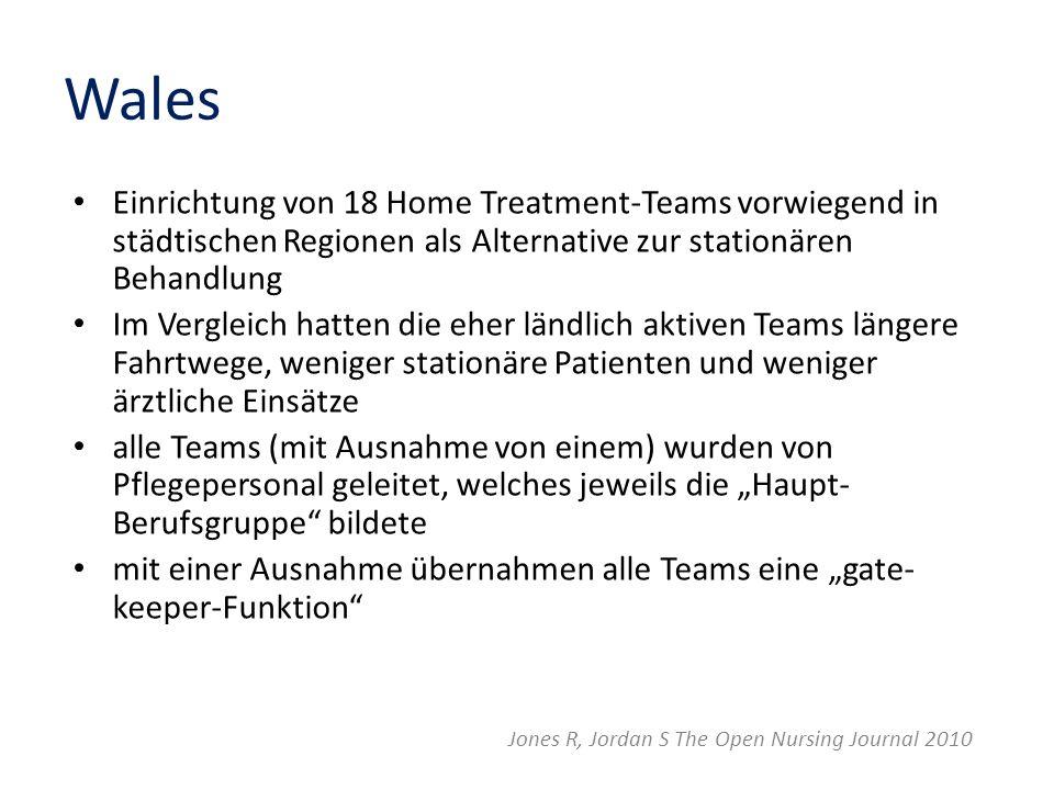 Wales Einrichtung von 18 Home Treatment-Teams vorwiegend in städtischen Regionen als Alternative zur stationären Behandlung Im Vergleich hatten die eh