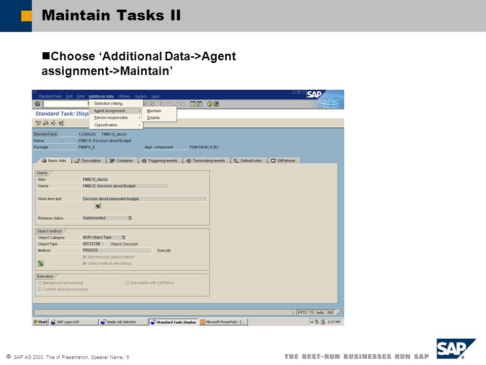 SAP AG 2003, Title of Presentation, Speaker Name / 10 Maintain Agents Choose Create agent assignment… and assign all responsible users, org-units… to this task