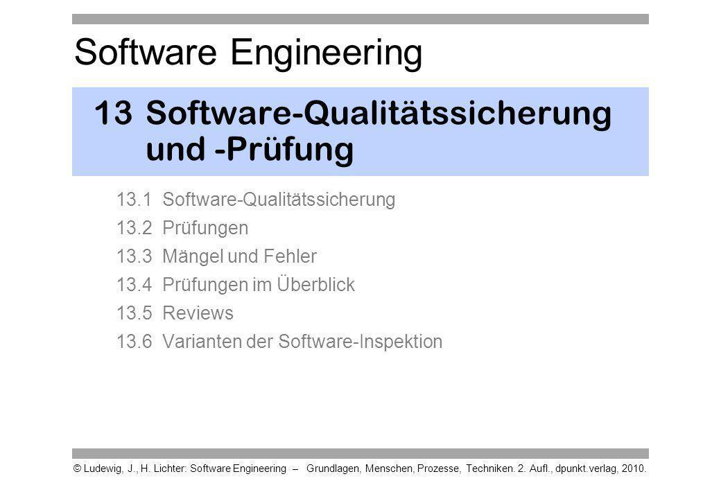 Software Engineering © Ludewig, J., H. Lichter: Software Engineering – Grundlagen, Menschen, Prozesse, Techniken. 2. Aufl., dpunkt.verlag, 2010. 13Sof