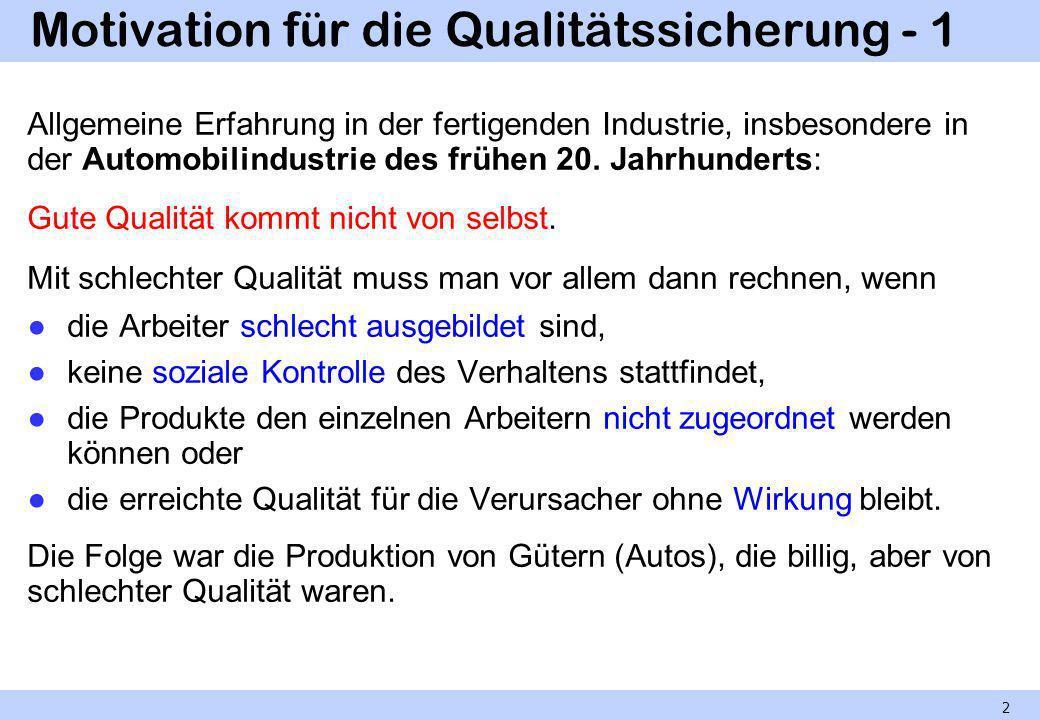 Motivation für die Qualitätssicherung - 1 Allgemeine Erfahrung in der fertigenden Industrie, insbesondere in der Automobilindustrie des frühen 20. Jah
