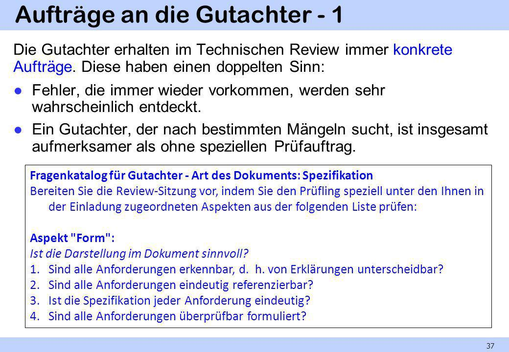 Aufträge an die Gutachter - 2 38 Aspekt Schnittstellen : Sind alle Schnittstellen eindeutig spezifiziert.