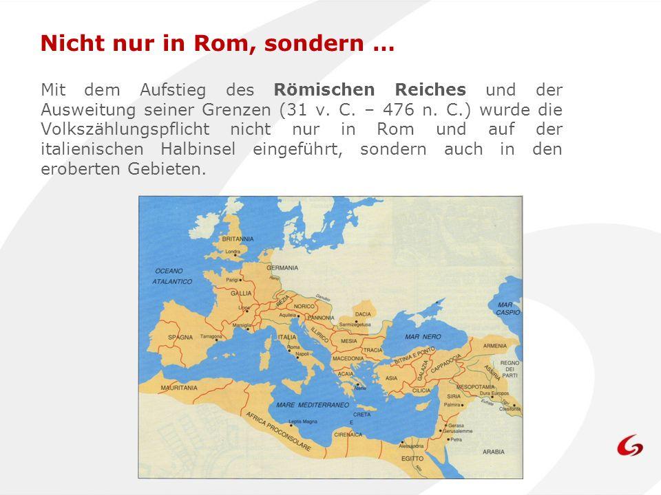 Mit dem Aufstieg des Römischen Reiches und der Ausweitung seiner Grenzen (31 v. C. – 476 n. C.) wurde die Volkszählungspflicht nicht nur in Rom und au