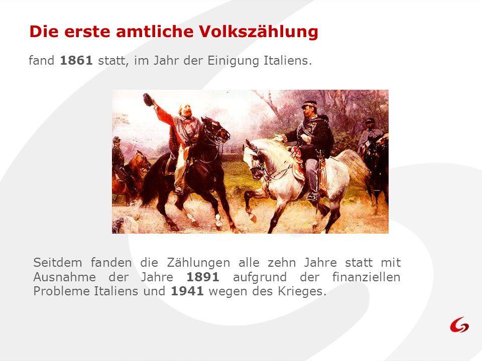 fand 1861 statt, im Jahr der Einigung Italiens. Seitdem fanden die Zählungen alle zehn Jahre statt mit Ausnahme der Jahre 1891 aufgrund der finanziell