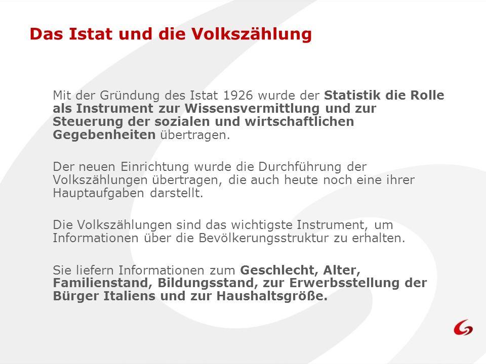 Das Istat und die Volkszählung Mit der Gründung des Istat 1926 wurde der Statistik die Rolle als Instrument zur Wissensvermittlung und zur Steuerung d