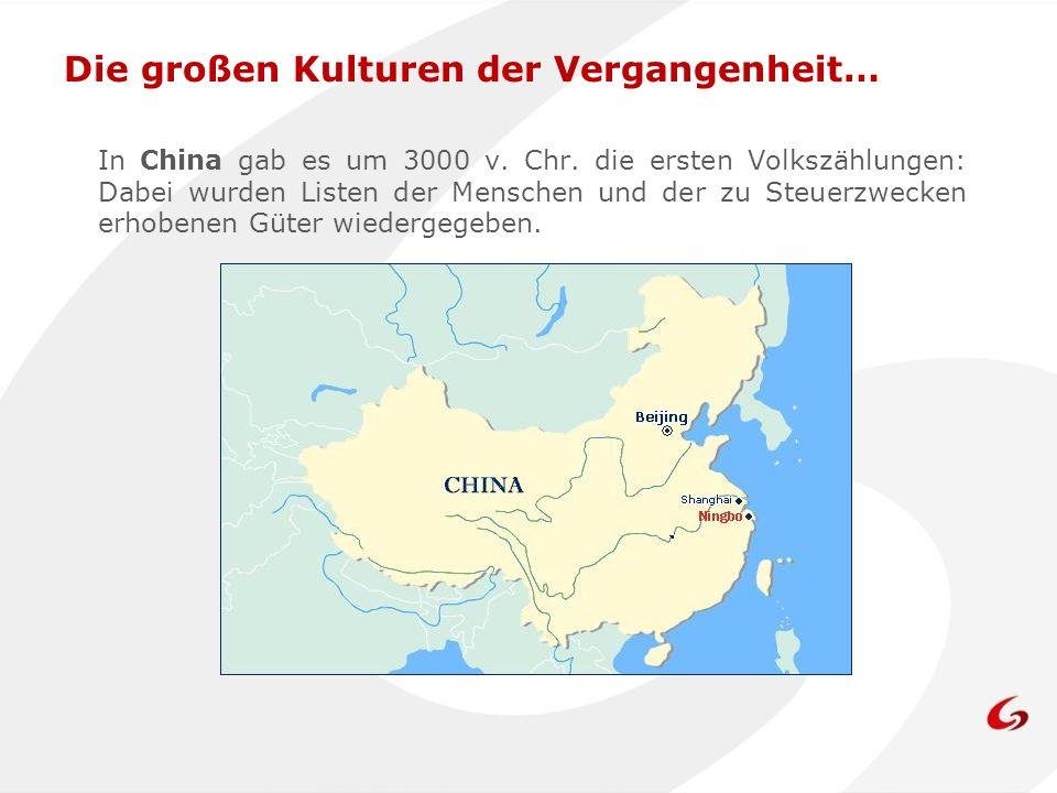 In China gab es um 3000 v. Chr. die ersten Volkszählungen: Dabei wurden Listen der Menschen und der zu Steuerzwecken erhobenen Güter wiedergegeben. Di