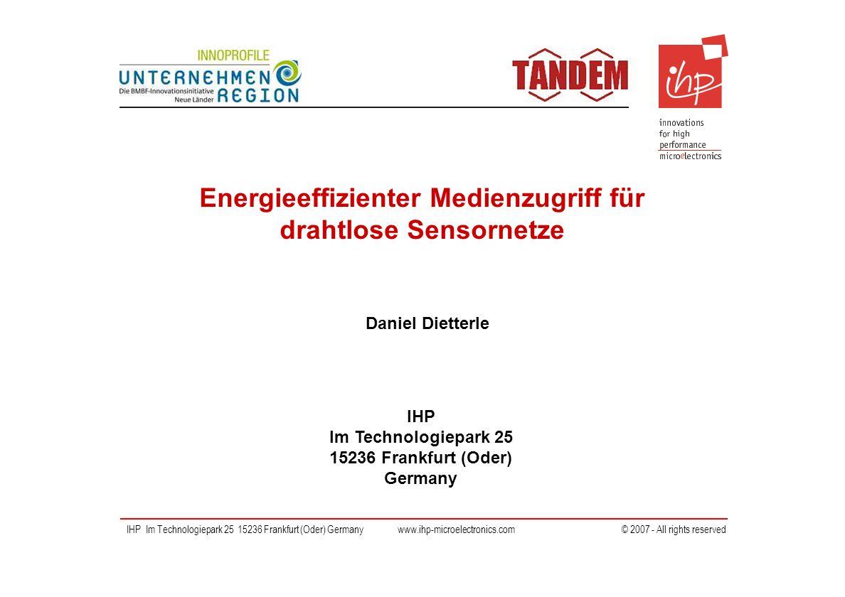 IHP Im Technologiepark 25 15236 Frankfurt (Oder) Germany IHP Im Technologiepark 25 15236 Frankfurt (Oder) Germany www.ihp-microelectronics.com © 2007