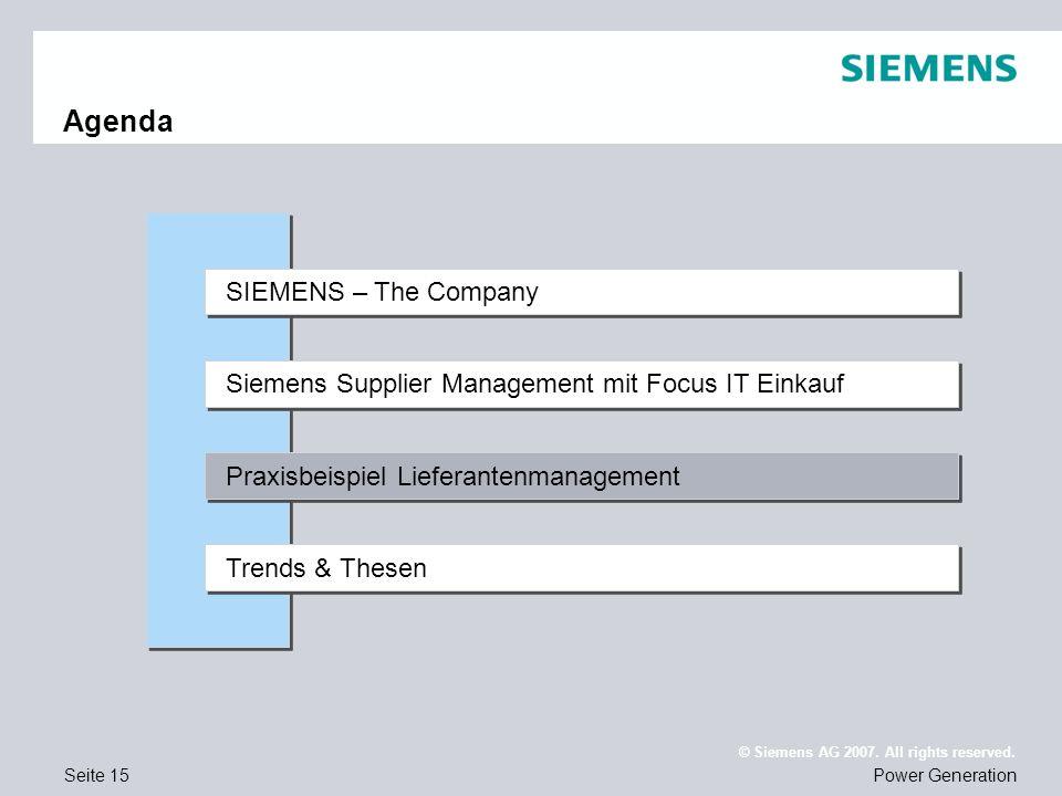 Seite 15Power Generation © Siemens AG 2007. All rights reserved. Siemens Supplier Management mit Focus IT Einkauf Praxisbeispiel Lieferantenmanagement