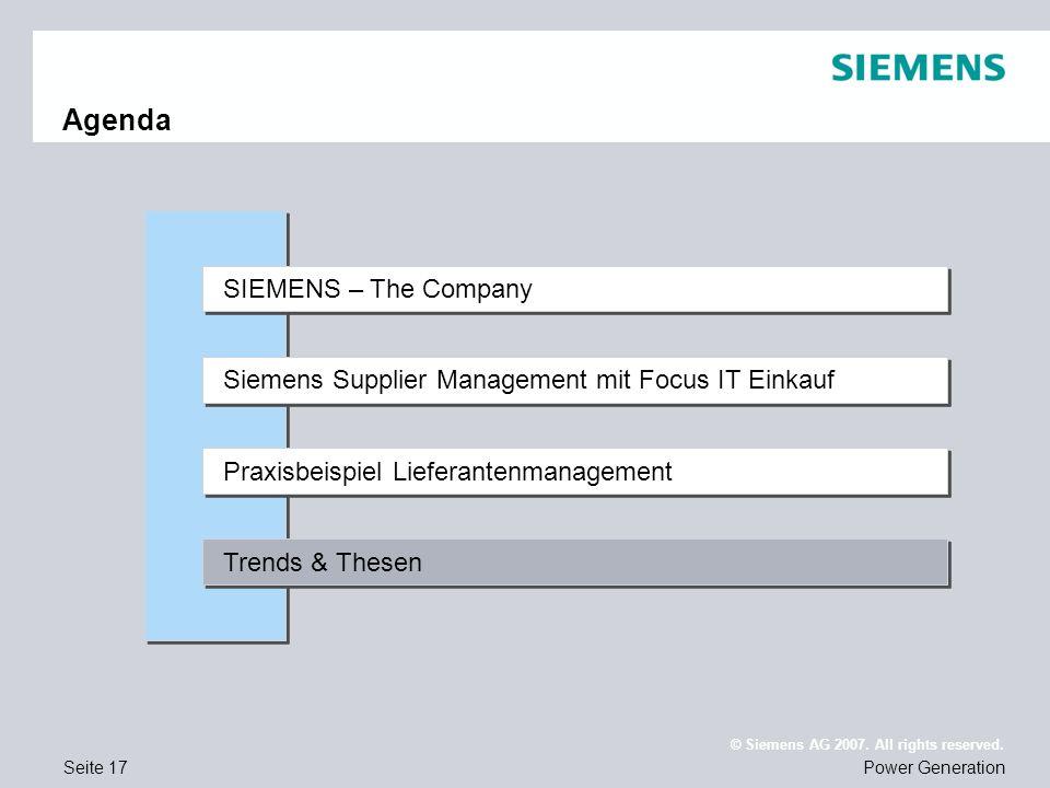 Seite 17Power Generation © Siemens AG 2007. All rights reserved. Siemens Supplier Management mit Focus IT Einkauf Praxisbeispiel Lieferantenmanagement