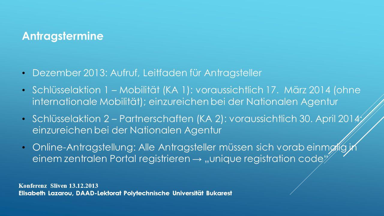 Antragstermine Dezember 2013: Aufruf, Leitfaden für Antragsteller Schlüsselaktion 1 – Mobilität (KA 1): voraussichtlich 17.