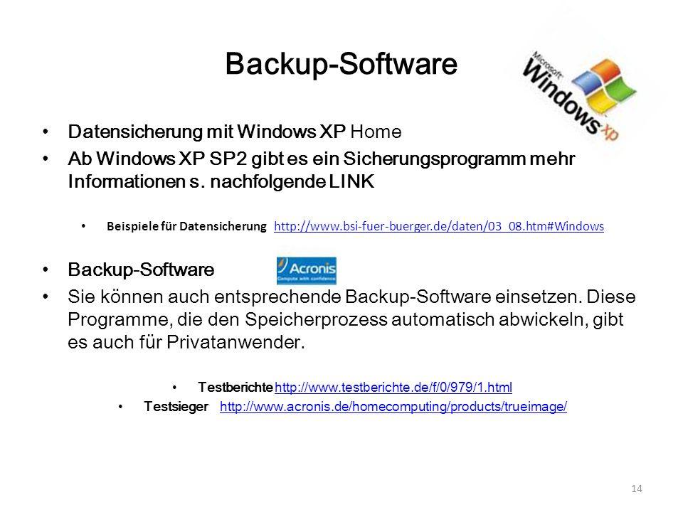 Backup-Software Datensicherung mit Windows XP Home Ab Windows XP SP2 gibt es ein Sicherungsprogramm mehr Informationen s. nachfolgende LINK Beispiele