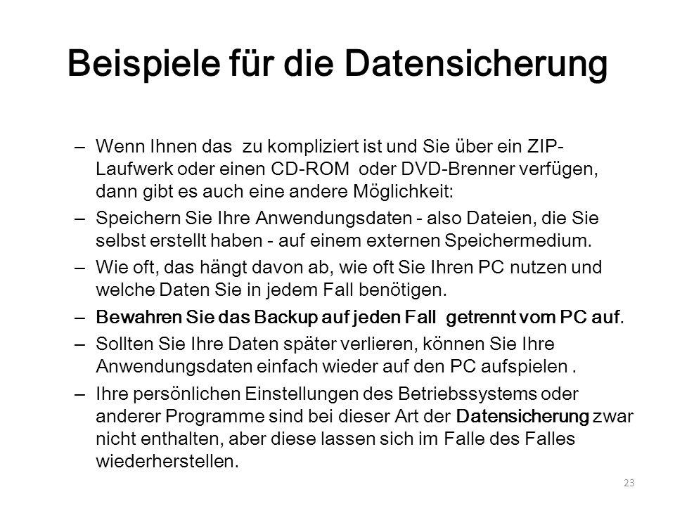 Beispiele für die Datensicherung – Wenn Ihnen das zu kompliziert ist und Sie über ein ZIP- Laufwerk oder einen CD-ROM oder DVD-Brenner verfügen, dann