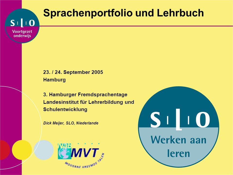 Sprachenportfolio und Lehrbuch 23. / 24. September 2005 Hamburg 3.