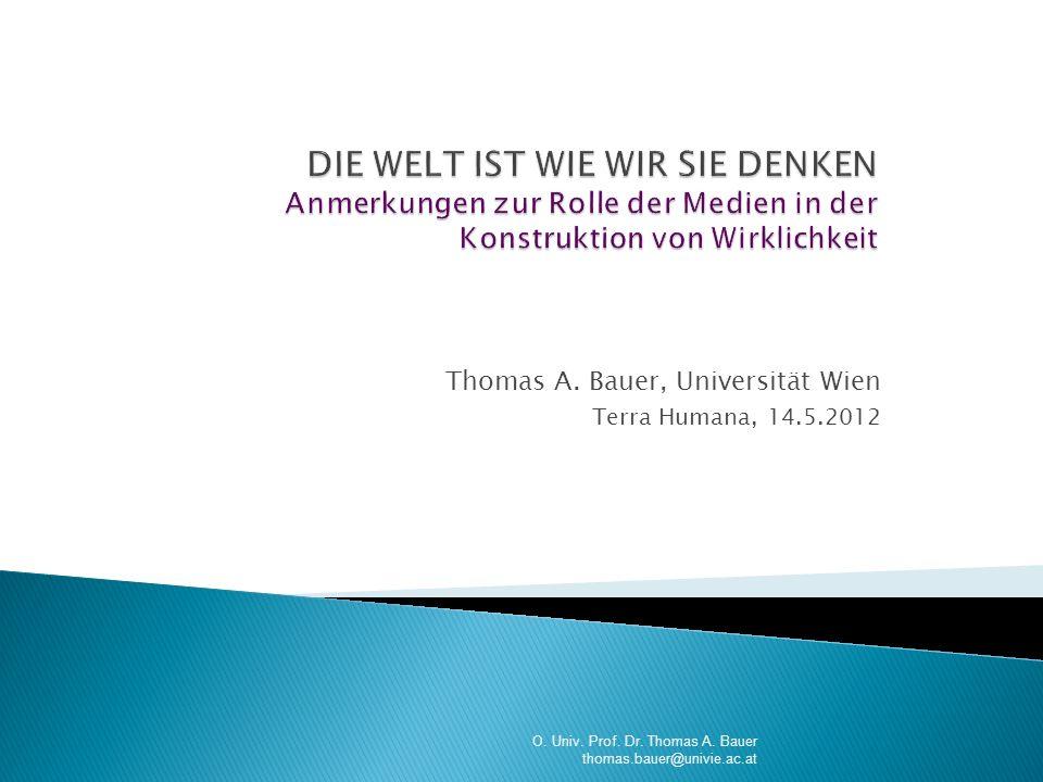 Thomas A. Bauer, Universität Wien Terra Humana, 14.5.2012 O. Univ. Prof. Dr. Thomas A. Bauer thomas.bauer@univie.ac.at