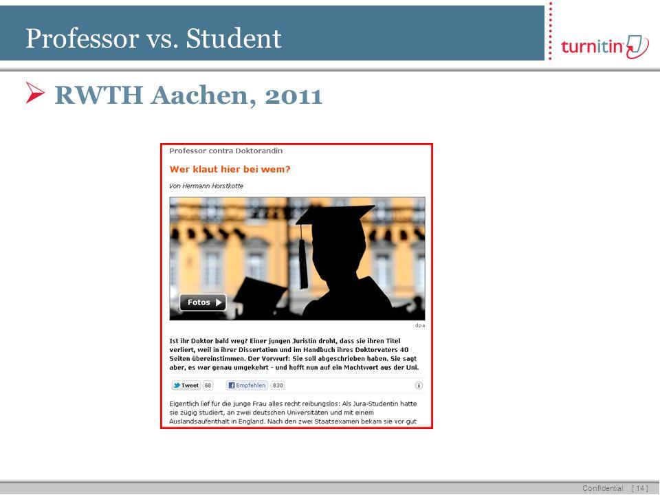 [ 14 ] Confidential Professor vs. Student RWTH Aachen, 2011