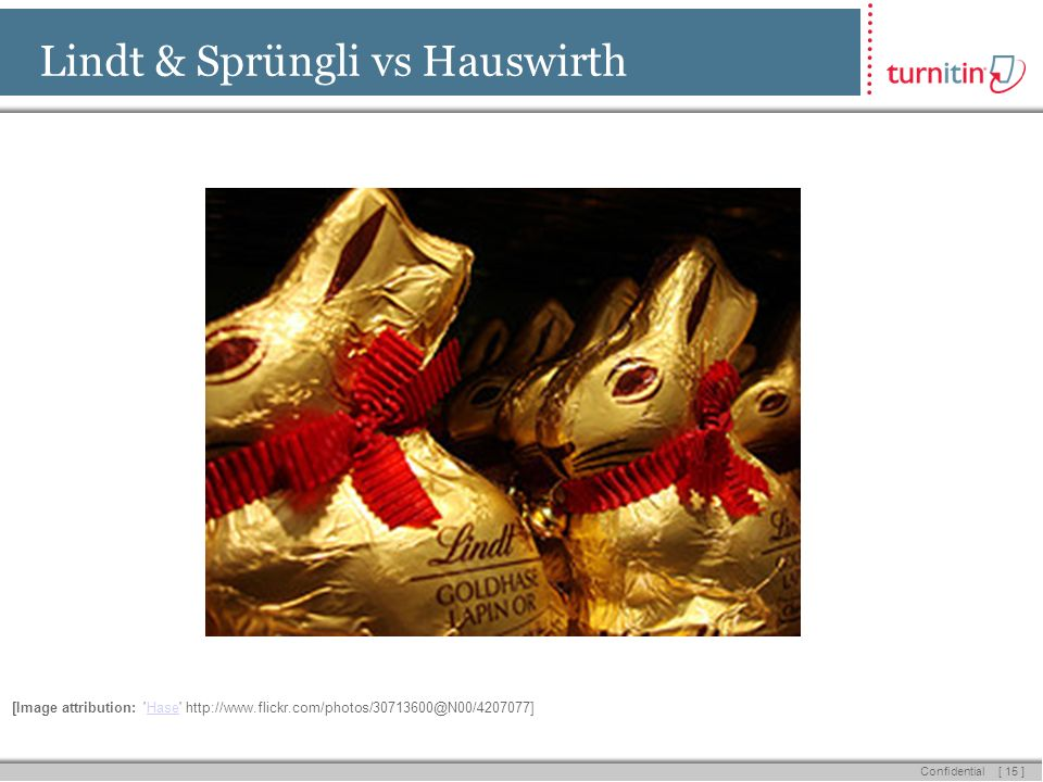 [ 15 ] Confidential Lindt & Sprüngli vs Hauswirth [Image attribution: Hase http://www.flickr.com/photos/30713600@N00/4207077]Hase