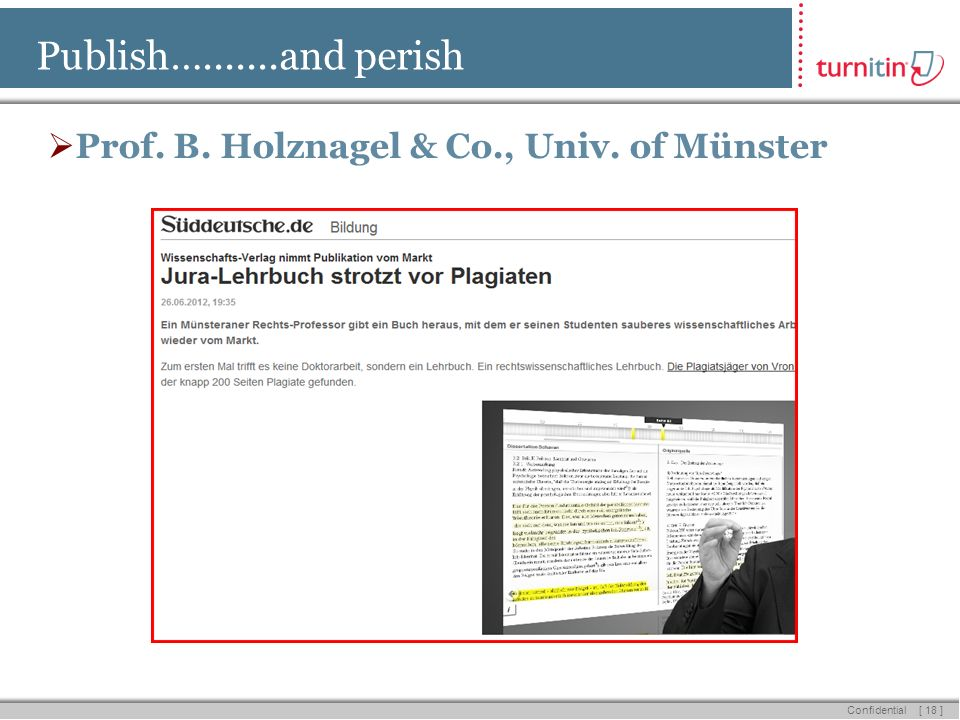 [ 18 ] Confidential Publish… and perish Prof. B. Holznagel & Co., Univ. of Münster