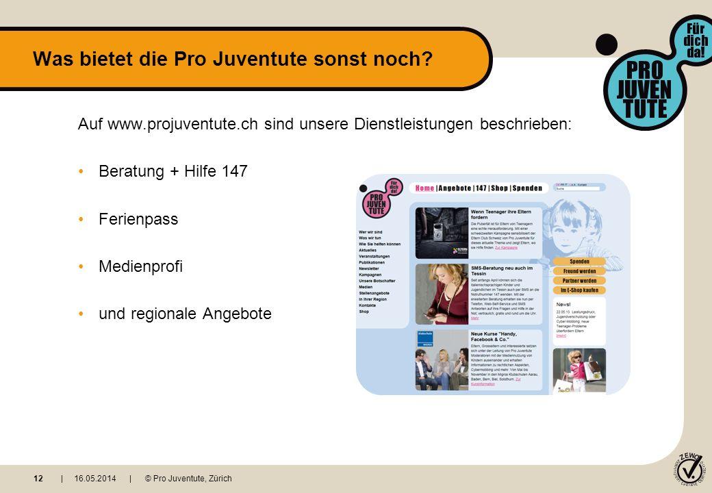 Auf www.projuventute.ch sind unsere Dienstleistungen beschrieben: Beratung + Hilfe 147 Ferienpass Medienprofi und regionale Angebote Was bietet die Pro Juventute sonst noch.
