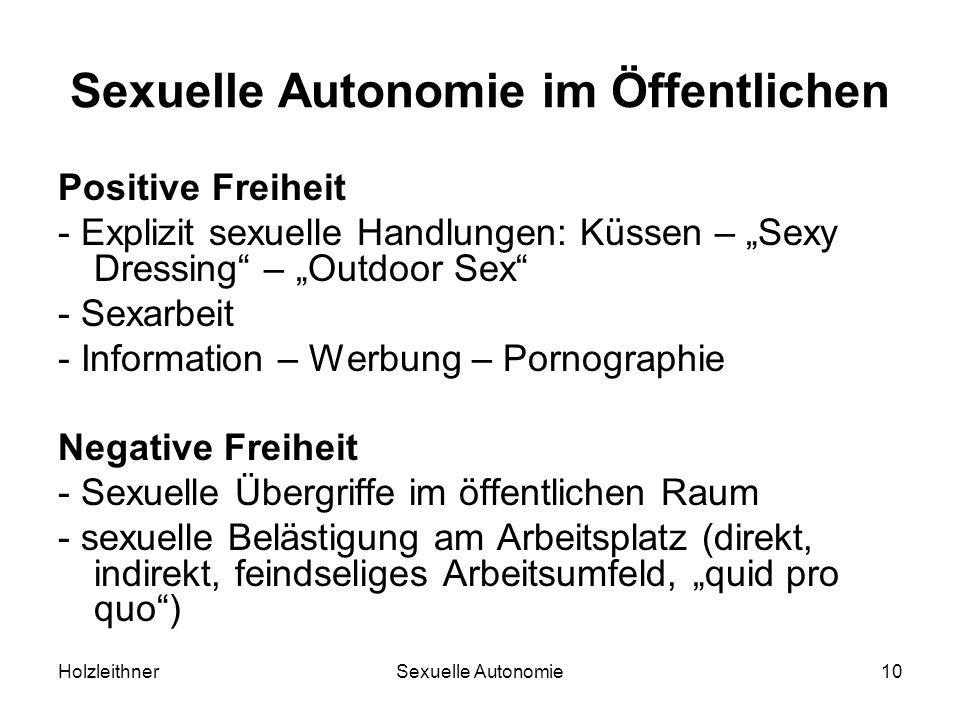 HolzleithnerSexuelle Autonomie10 Sexuelle Autonomie im Öffentlichen Positive Freiheit - Explizit sexuelle Handlungen: Küssen – Sexy Dressing – Outdoor