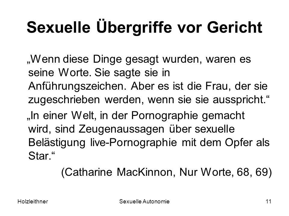 HolzleithnerSexuelle Autonomie11 Sexuelle Übergriffe vor Gericht Wenn diese Dinge gesagt wurden, waren es seine Worte. Sie sagte sie in Anführungszeic