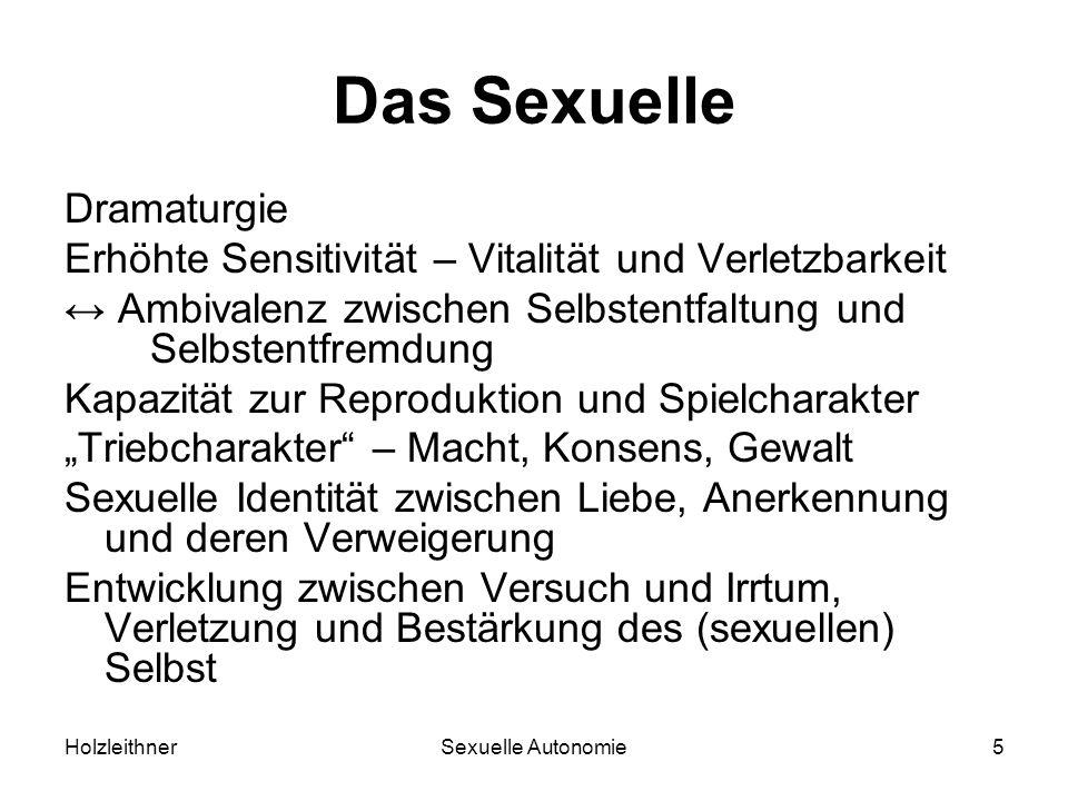 HolzleithnerSexuelle Autonomie5 Das Sexuelle Dramaturgie Erhöhte Sensitivität – Vitalität und Verletzbarkeit Ambivalenz zwischen Selbstentfaltung und