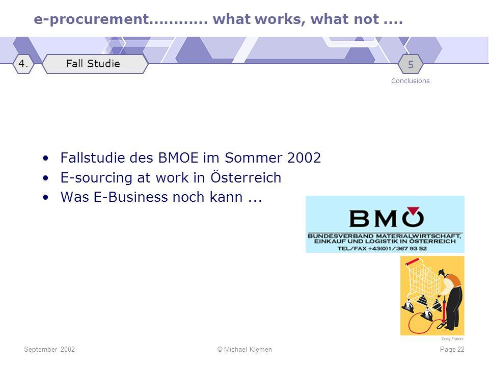 e-procurement............ what works, what not.... September 2002© Michael KlemenPage 22 Fallstudie des BMOE im Sommer 2002 E-sourcing at work in Öste