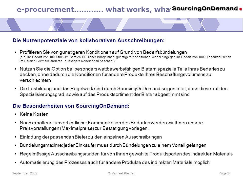 e-procurement............ what works, what not.... September 2002© Michael KlemenPage 24 Die Nutzenpotenziale von kollaborativen Ausschreibungen: Prof