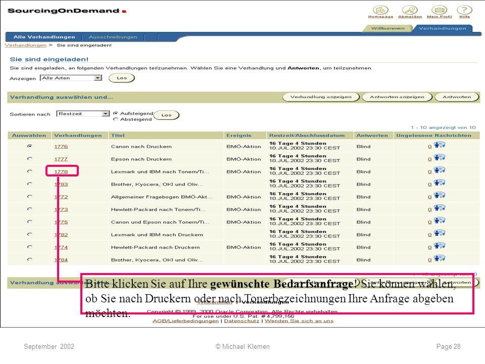 e-procurement............ what works, what not.... September 2002© Michael KlemenPage 28 Bitte klicken Sie auf Ihre gewünschte Bedarfsanfrage! Sie kön
