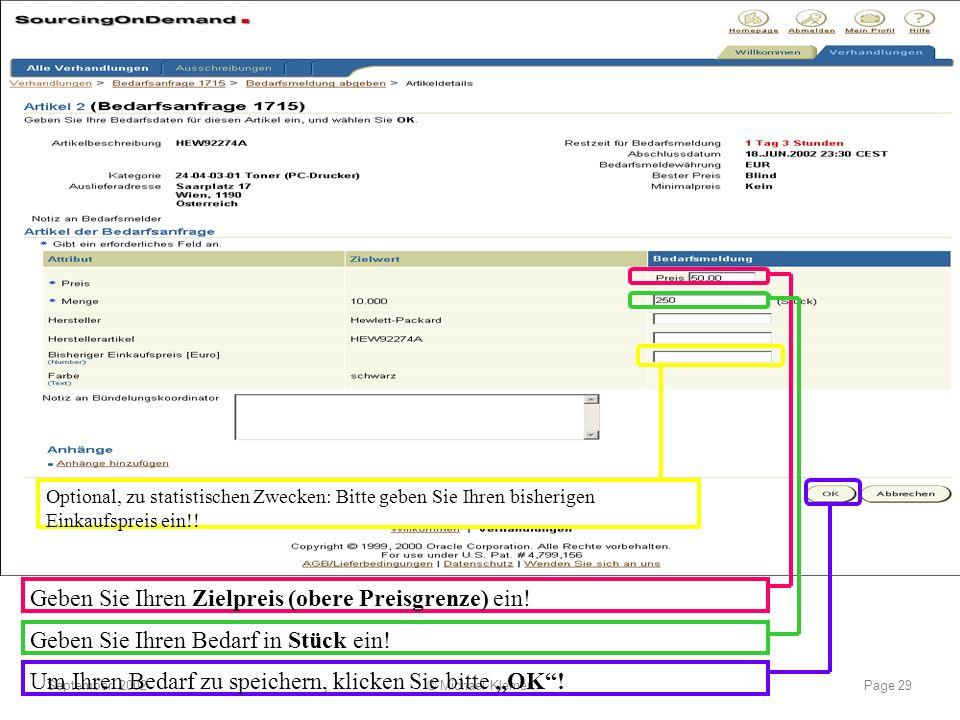 e-procurement............ what works, what not.... September 2002© Michael KlemenPage 29 Geben Sie Ihren Zielpreis (obere Preisgrenze) ein! Geben Sie