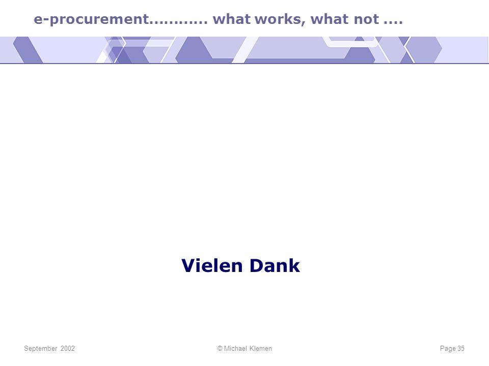 e-procurement............ what works, what not.... September 2002© Michael KlemenPage 35 Vielen Dank