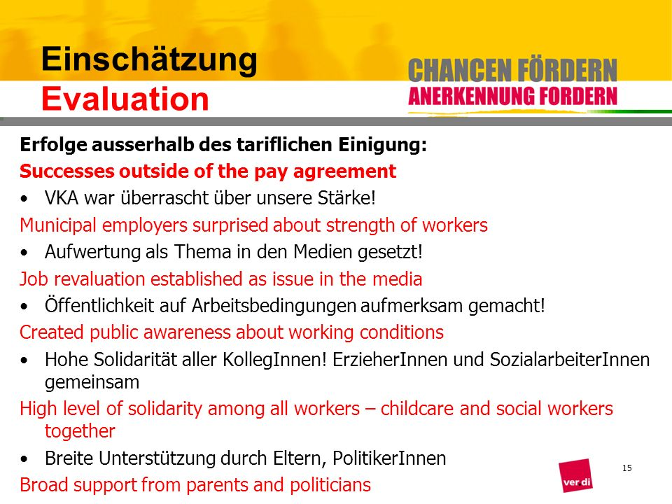Einschätzung Evaluation Erfolge ausserhalb des tariflichen Einigung: Successes outside of the pay agreement VKA war überrascht über unsere Stärke! Mun