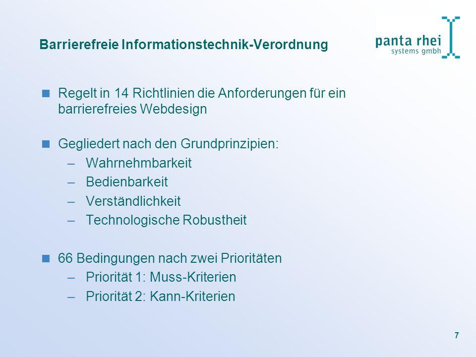 7 Barrierefreie Informationstechnik-Verordnung Regelt in 14 Richtlinien die Anforderungen für ein barrierefreies Webdesign Gegliedert nach den Grundpr
