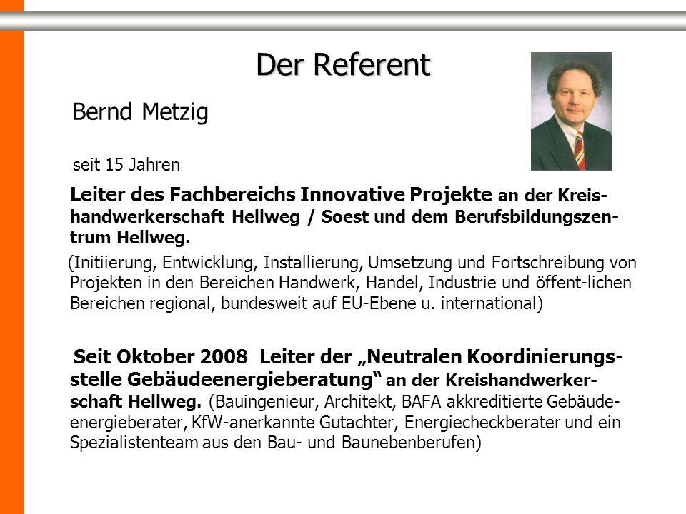 Der Referent Bernd Metzig seit 15 Jahren Leiter des Fachbereichs Innovative Projekte an der Kreis- handwerkerschaft Hellweg / Soest und dem Berufsbildungszen- trum Hellweg.