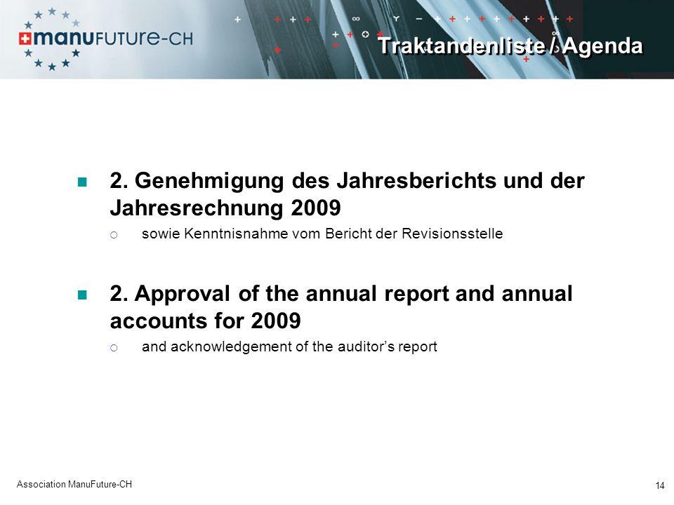 Traktandenliste / Agenda 2. Genehmigung des Jahresberichts und der Jahresrechnung 2009 sowie Kenntnisnahme vom Bericht der Revisionsstelle 2. Approval